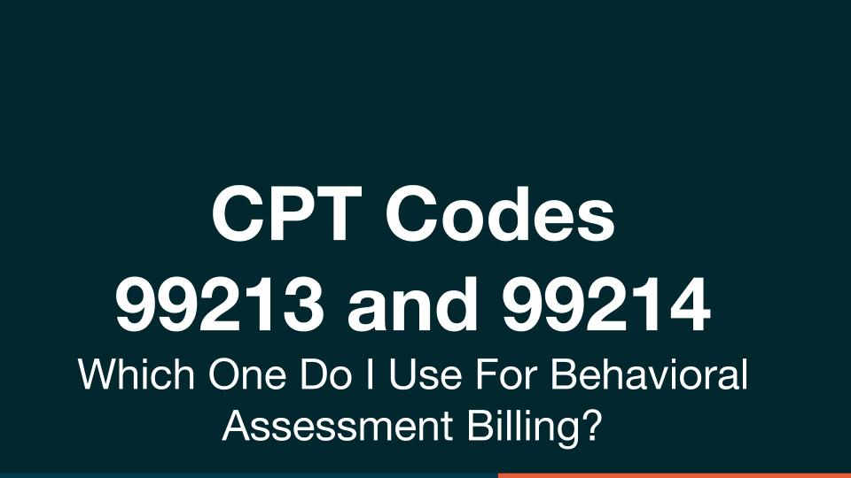 CPT Codes 99213 and 99214: Behavioral Assessment Billing - Mentegram™