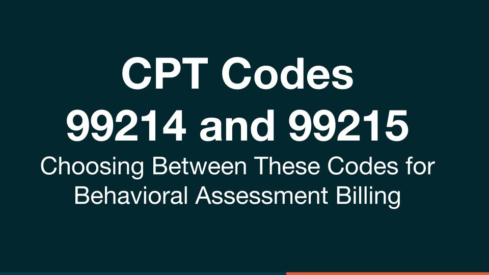 Want to learn when and how to use CPT Codes 99214 and 99215?